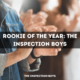 Rookie of the Year: The Inspection Boys